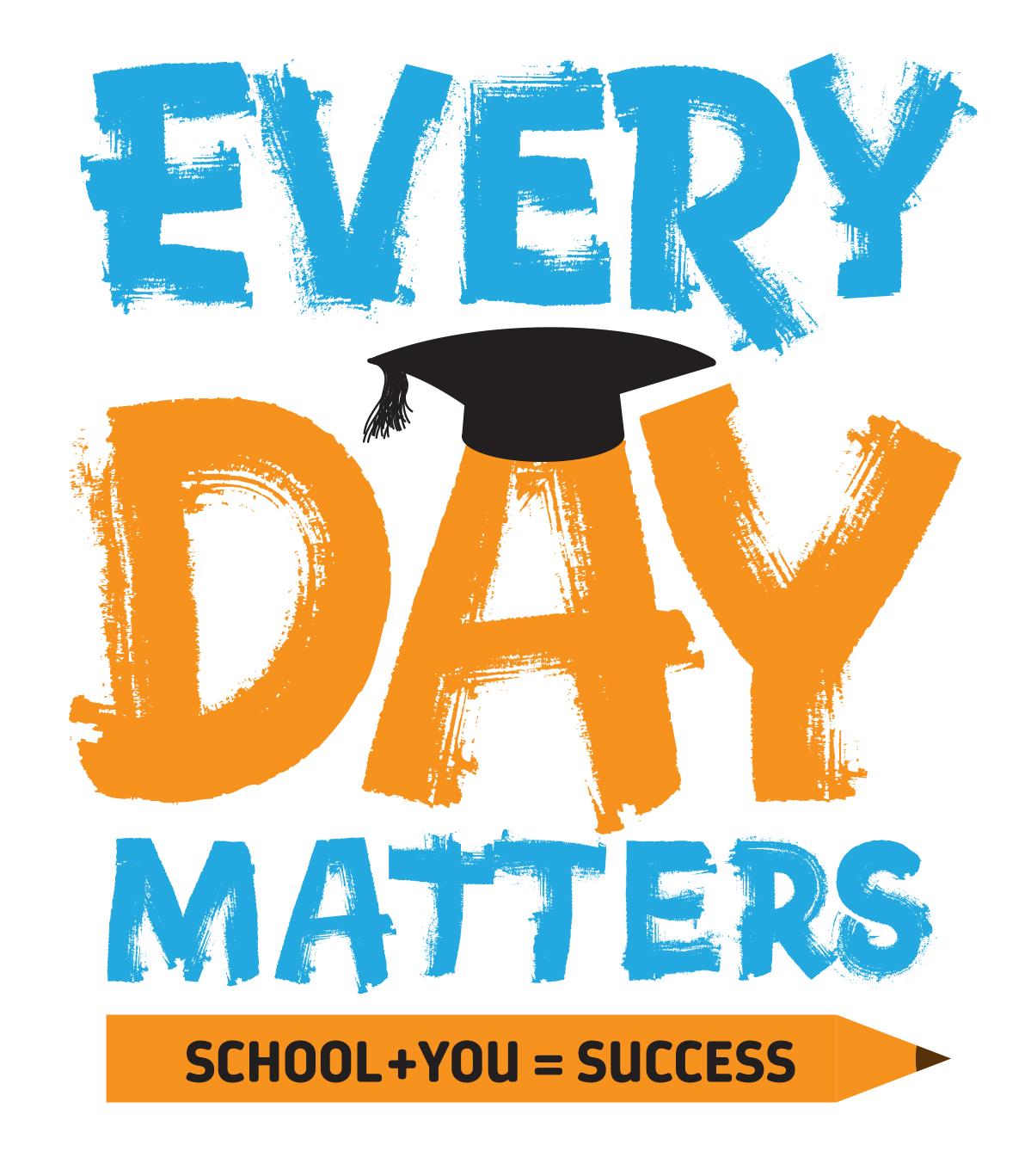 Every Day Matters - Attendance Awareness - Redmond Proficiency Academy